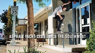 Asphalt Yacht Club Sails The Southwest - TransWorld SKATEboarding