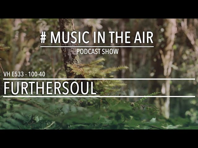 PodcastShow | Music in the Air VH 100-40 w/ FURTHERSOUL