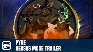 Pyre PS4 Versus Mode Trailer (Supergiant Games)