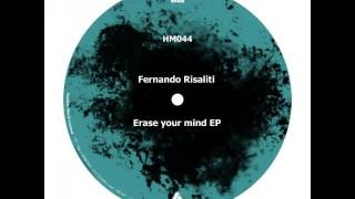 Fernando Risaliti Erase your mind Original mix