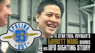 Star Trek actor Garrett Wang spots a UFO - Spacing Out! Ep. 93