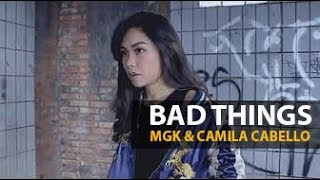 Cover 3 : Bad Things - Machine Gun Kelly , Camila Cabello Feat Luthya Sury