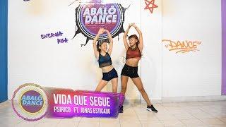 Baixar Vida que segue - Psirico Ft. Jonas Esticado   Coreografá Abalô Dance