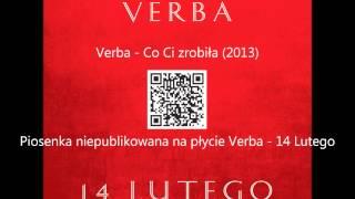 Verba - Co Ci zrobiła (2013) + tekst text lyrics + pobierz mp3 wysoka jakość