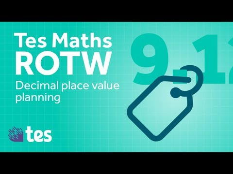 Decimal place value - Essential maths: TES Maths Resource of the Week