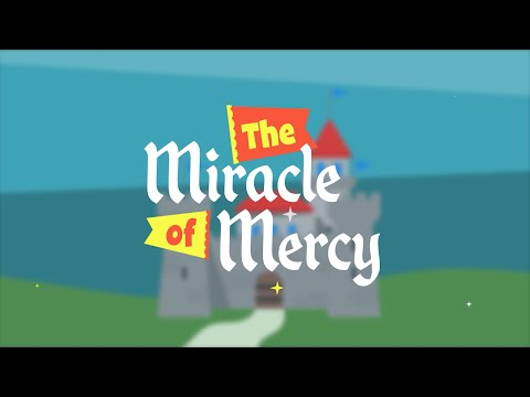 The Miracle of Mercy Early Childhood Lesson 1