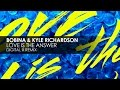 Download Bobina & Kyle Richardson - Love Is The Answer (Digital X Remix) MP3 song and Music Video
