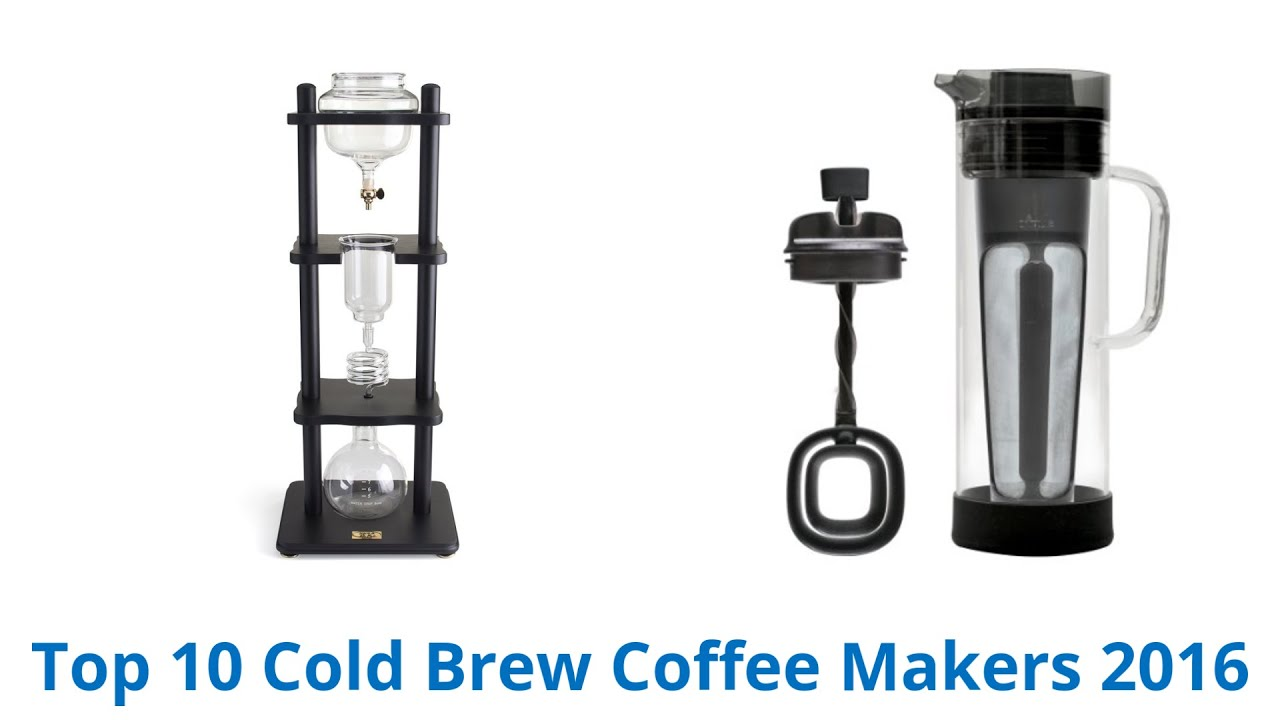 10 Best Cold Brew Coffee Makers 2016 Youtube