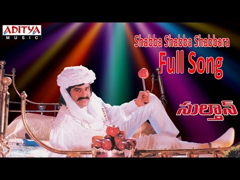 Shabba Shabba Shabbara Full Song ll Sultaan Movie ll Bala Krishna, Roja