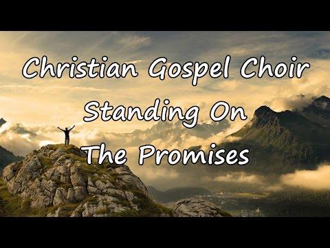 Christian Gospel Choir - Standing On The Promises [with lyrics]