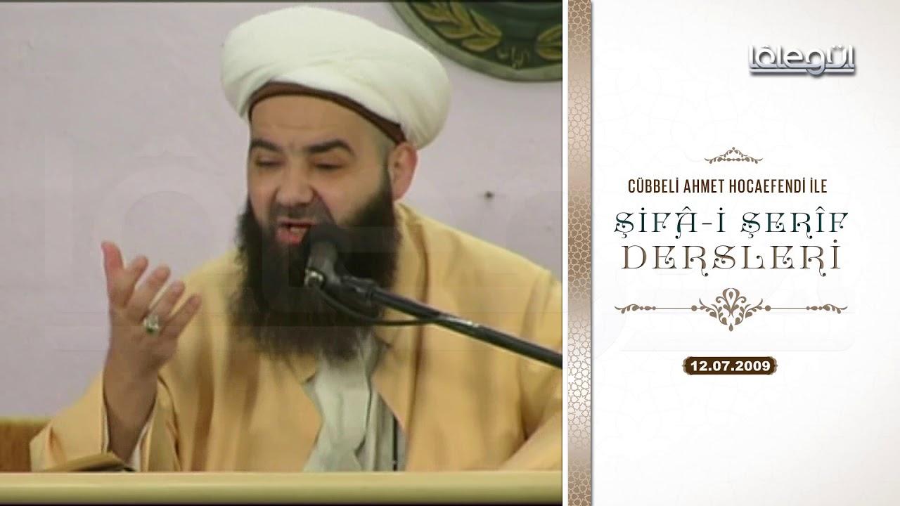 12 Temmuz 2009 Tarihli Şifâ-i Şerîf Dersleri - Cübbeli Ahmet Hocaefendi Lâlegül TV
