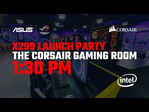 ASUS + Corsair X299 Launch Livestream