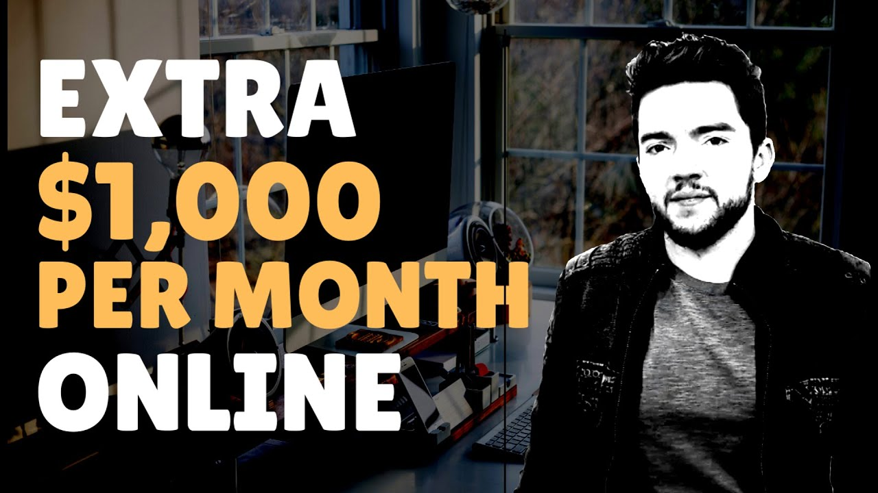 How to Make an Extra $1,000 per Month Online 2020 - YouTube