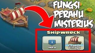 Fungsi Sebenarnya Kapal Rusak / Perahu Misterius adalah CHANGE VILLAGE? - COC INDONESIA