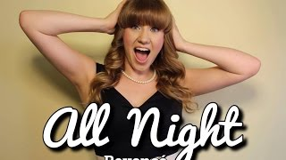 All Night // Beyonce // Cover by Cassidy-Rae