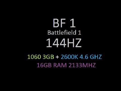 144hz BF1 (SEN KANTEN) - 2600k + GTX1060 3GB / Battlefield 1 / fps test/ benchmark