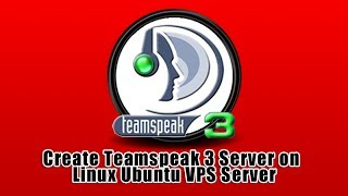 Create Teamspeak 3 Server on Linux Ubuntu VPS Server