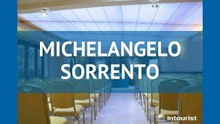 MICHELANGELO SORRENTO 4* Неаполитанский залив – МИКЕЛАНДЖЕЛО СОРРЕНТО 4* Неаполитанский залив обзор
