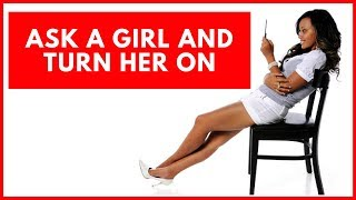 20 Dirty Questions To Ask A Girl And Turn Her On, Health Tips