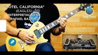 Hotel California - Eagles (Em breve Aula Completa) por Rafael Bazano - Farofa