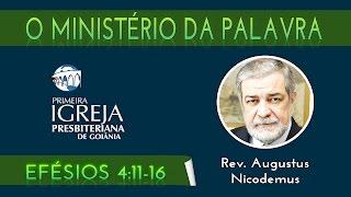 Rev. Augustus | O ministério da Palavra: apóstolos, profetas, evangelistas, pastores e mestres