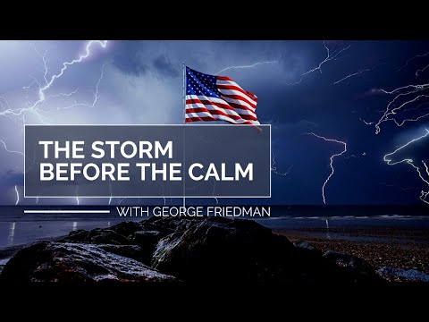 George Friedman, Storm Before The Calm: America's Discord, The Coming Crisis, & Triumph Beyond