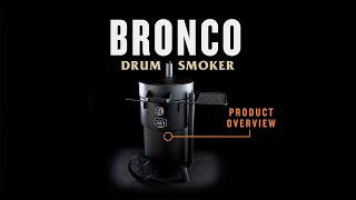 Bronco Drum Smoker - Key Features | Oklahoma Joe's