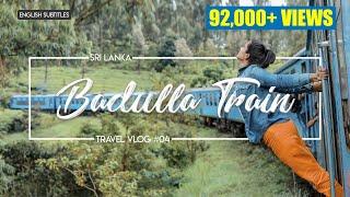 Badulla Train Journey | Nine Arches Bridge | Ella | Sri lanka | VLOG#4 (English Subtitles)