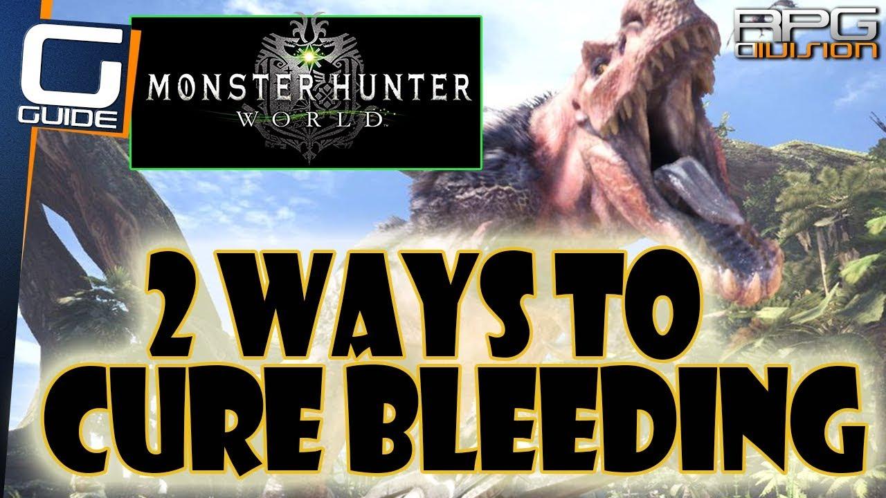 Monster Hunter World How To Cure Bleeding Youtube