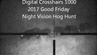 Good Friday 2017 Night Vision Hog Hunt