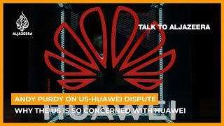 Andy Purdy: Why the US is so concerned about Huawei | Talk To Al Jazeera