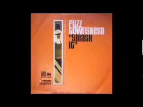 Fuzz Townshend-Smash It (Cut La Roc Vocal Mix)-HQ