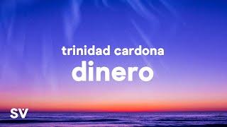 """Trinidad Cardona - Dinero (Lyrics) """"she takes my dinero"""""""