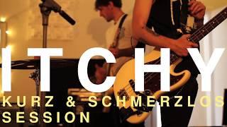 ITCHY - Meine Fresse (Live @ kurz & schmerzlos Session)