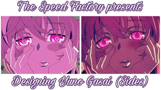 The Speed Factory presents: Designing Yuno Gasai (Sides)