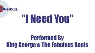 King George & The Fabulous Souls- I Need You