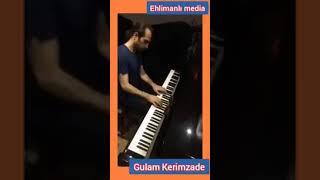 Gelmedin piano Gulam Kerimzade