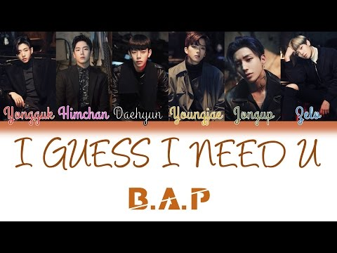 B.A.P (비에이피) - I Guess I Need U   Han/Rom/Eng   Color Coded Lyrics  