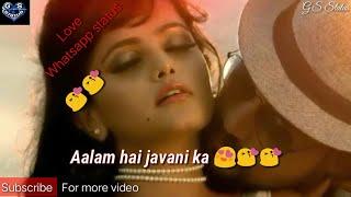 Aalam hai javani ka uspar ye nazar katil !! best love whatsapp status !! G.S Status of King !!