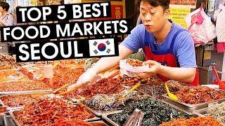 SEOUL'S TOP 5 BEST FOOD MARKETS - South Korea 🇰🇷 2018
