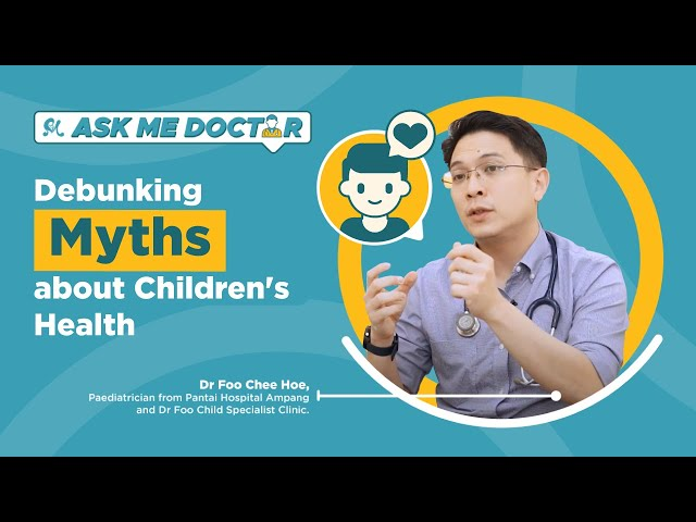 Discover The Truth of Children's Health Myths | Ask Me Doctor Season 2 | Episode 3 (Part 1)