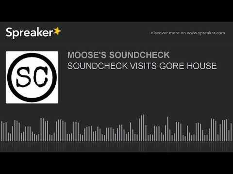 SOUNDCHECK VISITS GORE HOUSE