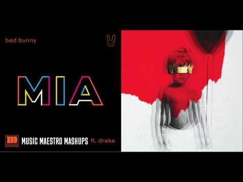 MIA/Work [Mashup] - Rihanna, Drake & Bad Bunny