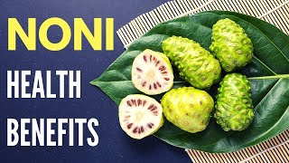 Health Benefits of Noni Herb   Healthy Living Tips