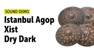 Istanbul Agop | Xist Dry Dark Cymbals | All Models | Sound Demo
