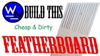 How To Build A Quick And Easy Universal Featherboard!