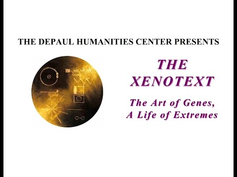 """The Xenotext: The Art of Genes, A Life of Extremes""— The DePaul Humanities Center"