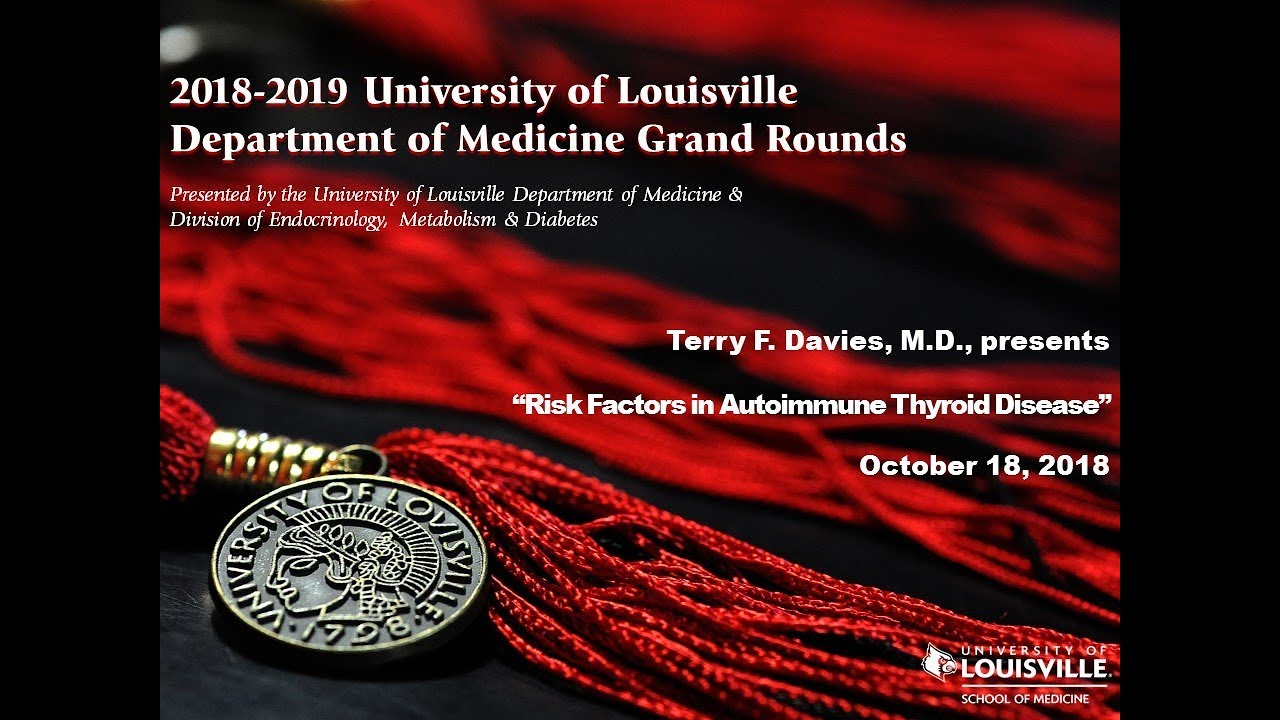 UofL Dept  of Medicine Grand Rounds: Dr  Terry Davies