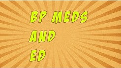 Is Your BP Medication Causing Your Erectile Dysfunction