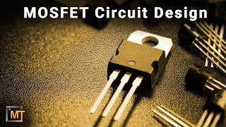 Designing Power MOSFET Circuits - Circuit Tips and Tricks